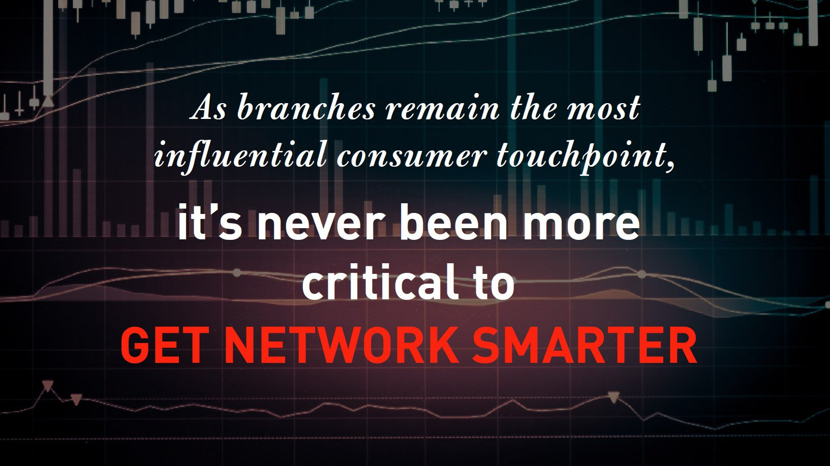 Getting Branch Network Smarter